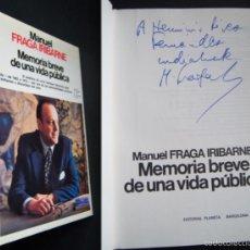 Libros de segunda mano: FIRMADO A MANO POR MANUEL FRAGA: MEMORIA BREVE DE UNA VIDA PÚBLICA.LIBRO INTACTO.MINISTRO DE FRANCO. Lote 17825812