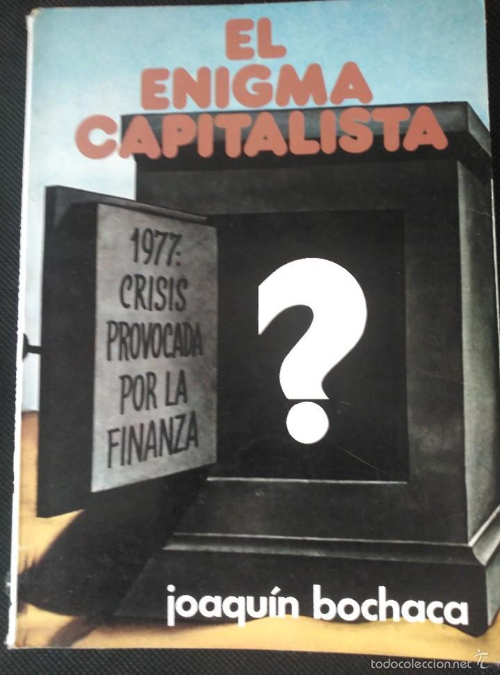 EL ENIGMA CAPITALISTA. 1977. BAU. JOAQUÍN BOCHACA. NACIONALSOCIALISMO (Libros de Segunda Mano - Pensamiento - Política)