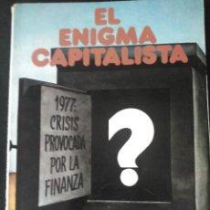 Libros de segunda mano: EL ENIGMA CAPITALISTA. 1977. BAU. JOAQUÍN BOCHACA. NACIONALSOCIALISMO. Lote 56256252