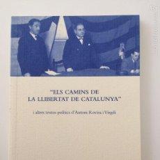 Libros de segunda mano: ELS CAMINS DE LA LLIBERTAT DE CATALUNYA - ANTONI ROVIRA I VIRGILI. Lote 56268575
