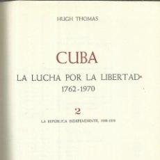 Libros de segunda mano: CUBA. LA LUCHA POR LA LIBERTAD. TOMO II. HUGH THOMAS. GRIJALBO. BARCELONA. 1974. Lote 58434332