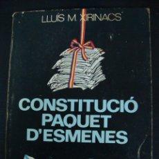 Libros de segunda mano: CONSTITUCIÓ PAQUET D´ESMENES. LLUÍS MARÍA XIRINACS.. Lote 132916059