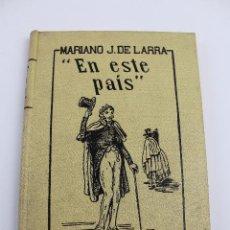 Libros de segunda mano: L- 3575. EN ESTE PAIS. MARIANO J. DE LARRA. 1941.. Lote 56276208