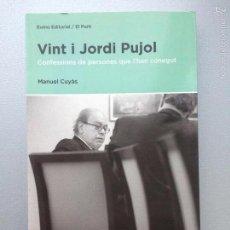 Libros de segunda mano: VINT I JORDI PUJOL - MANUEL CUYÀS. Lote 56405119