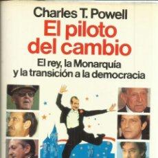 Libros de segunda mano: EL PILOTO DEL CAMBIO. CHARLES T. POWELL. EDITORIAL PLANETA. BARCELONA. 1991. Lote 56421709