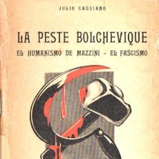 Libros de segunda mano: CAGGIANO : LA PESTE BOLCHEVIQUE -EL HUMANISMO DE MAZZINI, EL FASCISMO (IMPRESO EN ITALIA, 1938) . Lote 56497891