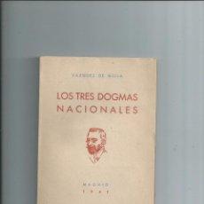 Libros de segunda mano: 1941 - LOS TRES DOGMAS NACIONALES - VAZQUEZ DE MELLA. Lote 56504335