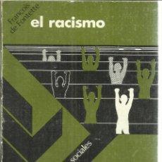 Libros de segunda mano: EL RACISMO. FRANCOIS DE FONTETTE. OIKOS-TAU. BARCELONA. 1977. Lote 56590616