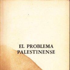 Libros de segunda mano: EL PROBLEMA PALESTINIENSE. COLOQUIO DE JURISTAS ÁRABES SOBRE PALESTINA. ARGEL 1967.. Lote 56621415