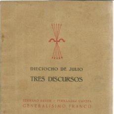 Libros de segunda mano: DIECIOCHO DE JULIO. TRES DISCURSOS. GENERALÍSIMO FRANCO. EDICIONES ARRIBA. MADRID. 1938. Lote 56693318