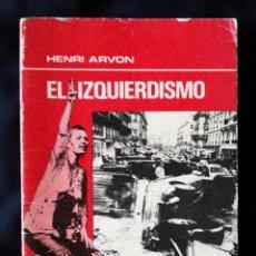 Libros de segunda mano: EL IZQUIERDISMO - HENRI ARVON - OIKOS TAU 1978 (1ª EDICIÓN). Lote 56798552