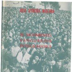 Libros de segunda mano: EL MOVIMIENTO VANGUARDIA INTEGRADORA, JOSÉ UTRERA MOLINA (DISCURSO ACTO ALCUBIERRE 1974, FALANGE). Lote 56891971