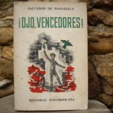 Libros de segunda mano: SALVADOR DE MADARIAGA: ¡ OJO, VENCEDORES ! ED.SUDAMERICANA 1945. Lote 56925600