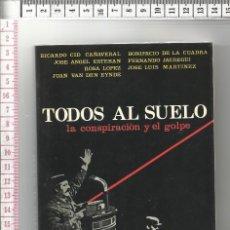 Libros de segunda mano: 17.41 LIBRO PRIMERA EDICIÓN, TODOS AL SUELO, RICARDO CID, CAÑAVERAL,ESTEBAN, VAN DEN EYNDE, JAUREGUI. Lote 56935205