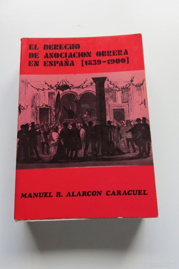 EL DERECHO DE ASOCIACIÓN OBRERA EN ESPAÑA - MANUEL R. ALARCÓN - EDICIONES REVISTA DE TRABAJO (1975) (Libros de Segunda Mano - Pensamiento - Política)