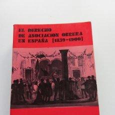 Libros de segunda mano: EL DERECHO DE ASOCIACIÓN OBRERA EN ESPAÑA - MANUEL R. ALARCÓN - EDICIONES REVISTA DE TRABAJO (1975). Lote 57136331
