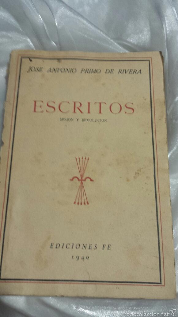 JOSÈ ANTONIO PRIMO DE RIVERA- ESCRITOS . EDICIONES FE . 1940 (Libros de Segunda Mano - Pensamiento - Política)