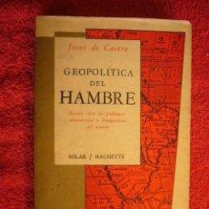 Libros de segunda mano: JOSUE DE CASTRO: - GEOPOLITICA DEL HAMBRE - (BUENOS AIRES, 1970). Lote 57163729