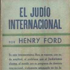 Libros de segunda mano: HENRY FORD : EL JUDÍO INTERNACIONAL (ORBIS, 1942). Lote 57185276