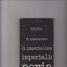 Libros de segunda mano: EL IMPERIALISMO - GEORGE LICHTHEIM - ALIANZA EDITORIAL 1972. Lote 57209351