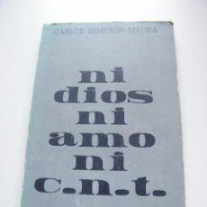 Libros de segunda mano: NI DIOS, NI AMO, NI CNT - CARLOS SEMPRÚN-MAURA - EDITORIAL EL VIEJO TOPO - FRANCIA (1975) -. Lote 57228397