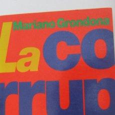 Libros de segunda mano: LA CORRUPCIÓN DE MARIANO GRONDONA (PLANETA). Lote 57238249