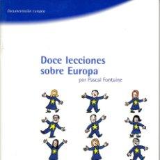 Libros de segunda mano: DOCE LECCIONES SOBRE EUROPA. PASCAL FONTAINE. 64 PAGS. PUBLICACIONES U.E. 2003.. Lote 57265376