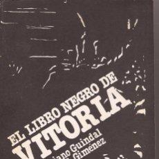 Libros de segunda mano: EL LIBRO NEGRO DE VITORIA / MARIANO GUINDAL / EDITORIAL CONTRACENSURA. Lote 57350610