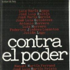 Libros de segunda mano: CONTRA EL PODER. COMPENDIO DE INTERVENCIOES DE LOS FUNDADORES DE LA AEPI. TEMAS DE HOY. MADRID.1996. Lote 93252098