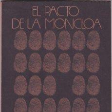 Libros de segunda mano: EL PACTO DE LA MONCLOA. RAMON TAMAMES. TOMAS GARCIA. SANTIAGO CARRILLO. EDITA P.C.G.. Lote 57396721