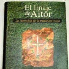 Libros de segunda mano: EL LINAJE DE AITOR JUARISTI, JON,TAURUS,1998. Lote 57438340