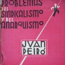 Libros de segunda mano: PROBLEMAS DEL SINDICALISMO Y ANARQUISMO JUAN PEIRO.1945 .EMLE ANARQUISMO. Lote 57481751