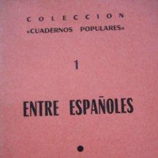 Libros de segunda mano: ENTRE ESPAÑOLES J GUERRERO.31 PG. ANARQUISMO .8ª. Lote 57482491