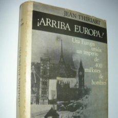 Libros de segunda mano: ¡ARRIBA EUROPA! UN IMPERIO DE 400 MILLONES DE HOMBRES. JEAN THIRIART ED MATEU (1965, FASCISMO NR NS). Lote 57539406