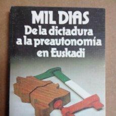 Libros de segunda mano: MIL DIAS DE LA DICTADURA A LA PREAUTONOMIA EN EUSKADI J.K. NARBARTE ED. VASCAS. Lote 57572611