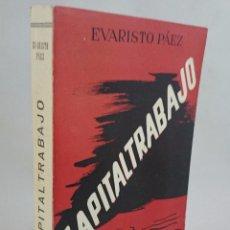 Libros de segunda mano: CAPITALTRABAJO. EVARISTO PAEZ. GRANADA. Lote 57706504