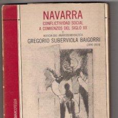 Libros de segunda mano: NAVARRA, CONFLICTIVIDAD SOCIAL A COMIENZOS DEL SIGLO XX - ED: PAMIELA DE ANGEL GARCIA SANZ. Lote 57724026