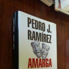 Libros de segunda mano: AMARGA VICTORIA, LA CRÓNICA OCULTA HISTÓRICO TRIUNFO DE AZNAR... / PEDRO J. RAMÍREZ / PLANETA 2000. Lote 57829507