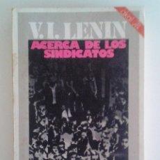 Libros de segunda mano: V.I. LENIN - SOBRE LOS SINDICATOS 1ª EDICIÓN 1975. Lote 57924534