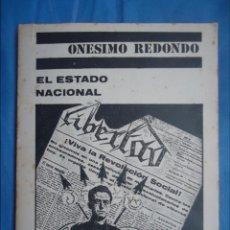 Libros de segunda mano: EL ESTADO NACIONAL POR ONÉSIMO REDONDO. TRUNVIRO DE FALANGE ESPAÑOLA DE LAS JONS. Lote 80831871