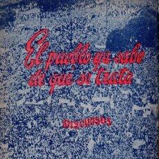 Libros de segunda mano: CORONEL JUAN PERÓN : EL PUEBLO YA SABE QUÉ SE TRATA (1946). Lote 57954165