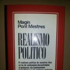 Libros de segunda mano: REALISMO POLITICO / MAGIN PONT MESTRES / 1977. Lote 58019334