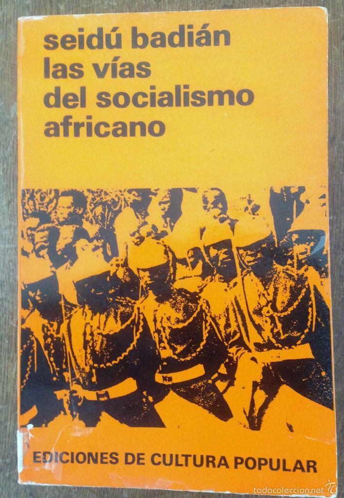 LAS VIAS DEL SOCIALISMO AFRICANO. BADIAN SEIDU (Libros de Segunda Mano - Pensamiento - Política)