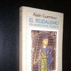 Libros de segunda mano: EL FEUDALISMO UN HORIZONTE TEORICO / ALAIN GUERREAU. Lote 70400037