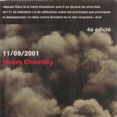 Libros de segunda mano: 11/09/2001 / N. CHOMSKY. BCN : LA MAGRANA, 2002. 21X14 CM. 139 P.. Lote 58073868