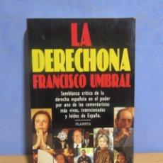 Libros de segunda mano: FRANCIASCO UMBRAL -LA DERECHONA- EDITORIAL PLANETA AÑO 1997 1ª EDICION MUY BUEN ESTADO. Lote 58089807