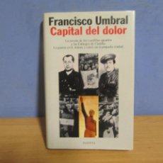Libros de segunda mano: FRANCISCO UMBRAL -CAPITAL DEL DOLOR-EDITORIAL PLANETA AÑO 1996 1ª EDICION MUY BUEN ESTADO. Lote 58089848