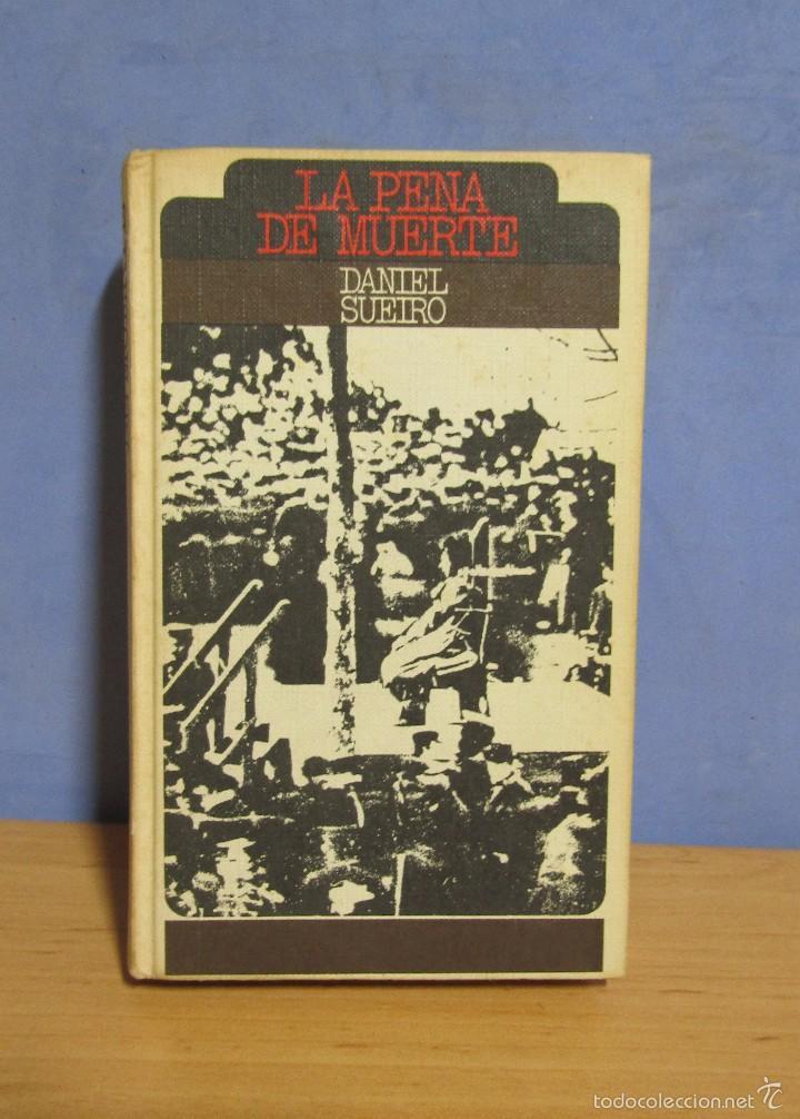 DANIEL SUEIRO LA PENA DE MUERTE CIRCULO DE LECTORES AÑO 1975 (Libros de Segunda Mano - Pensamiento - Política)