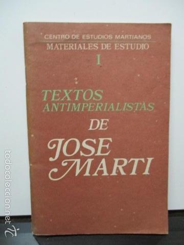 TEXTOS ANTIIMPERIALISTAS DE JOSÉ MARTÍ,MATERIALES DE ESTUDIO I, LA HABANA 1990 (Libros de Segunda Mano - Pensamiento - Política)