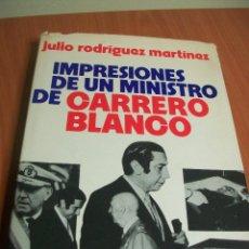 Libros de segunda mano: IMPRESIONES UN MINISTRO DE CARRERO BLANCO. JULIO RODRÍGUEZ MARTÍNEZ.. Lote 58166536